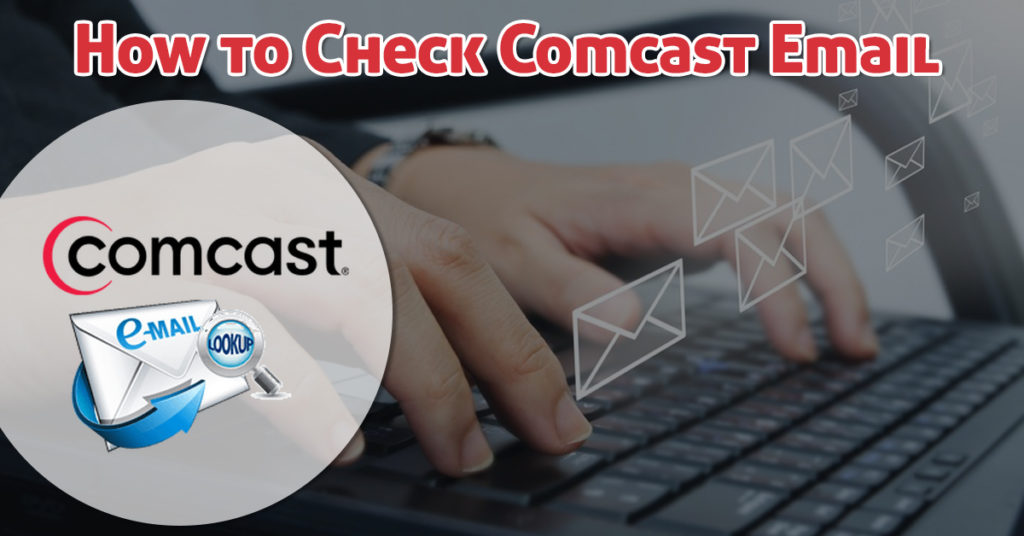 How to Check Comcast Email